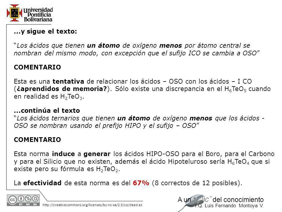 11/06/2014 http://creativecommons.org/licenses/by-nc-sa/2.5/co/deed.es A un Clic del conocimiento I.Q. Luis Fernando Montoya V. Nota 1: si el ácido cr