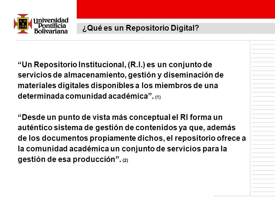 Un Repositorio Institucional, (R.I.) es un conjunto de servicios de almacenamiento, gestión y diseminación de materiales digitales disponibles a los m