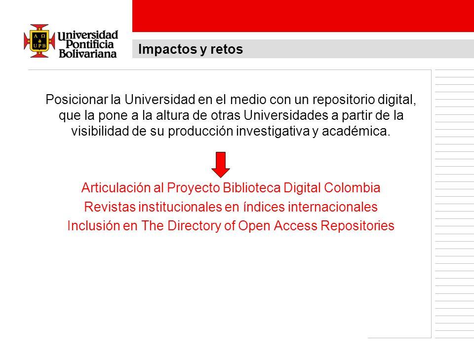 Posicionar la Universidad en el medio con un repositorio digital, que la pone a la altura de otras Universidades a partir de la visibilidad de su prod