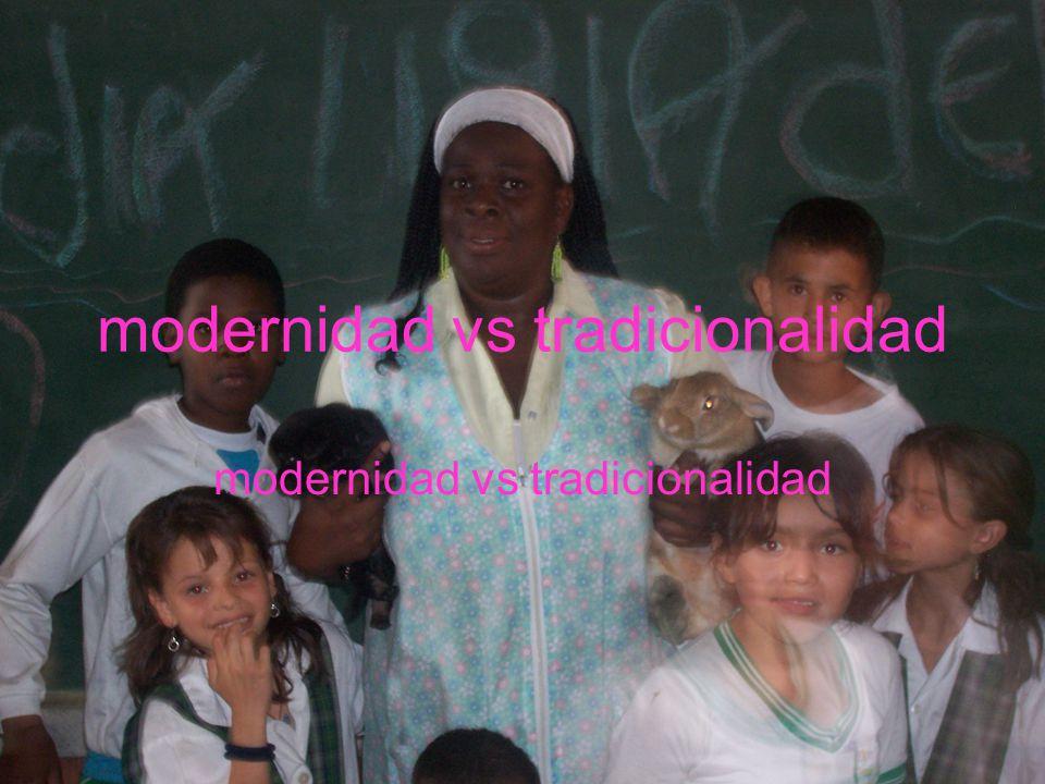 modernidad vs tradicionalidad