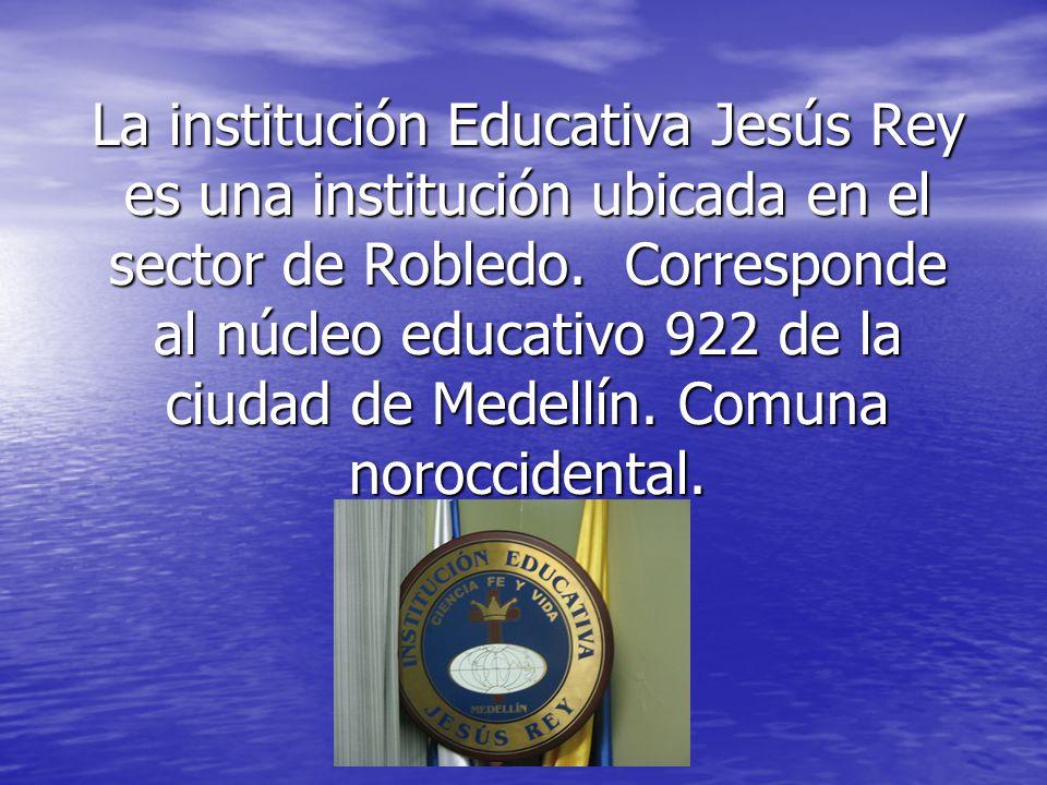 La institución Educativa Jesús Rey es una institución ubicada en el sector de Robledo. Corresponde al núcleo educativo 922 de la ciudad de Medellín. C