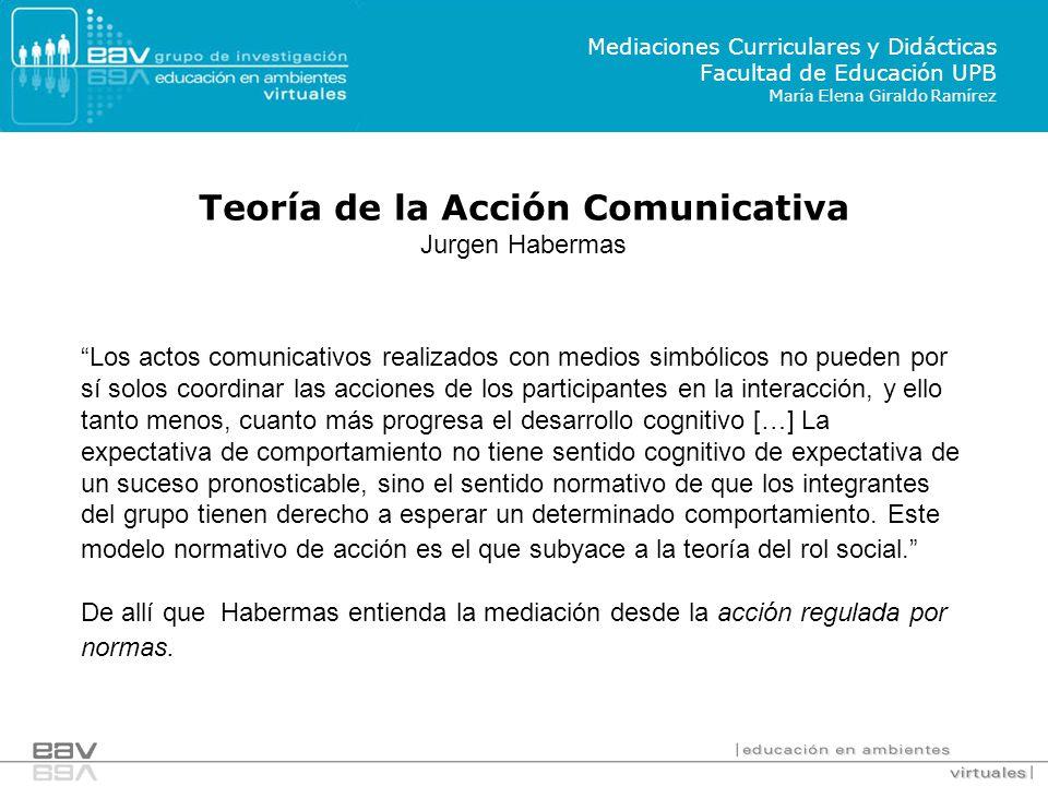 Los actos comunicativos realizados con medios simbólicos no pueden por sí solos coordinar las acciones de los participantes en la interacción, y ello