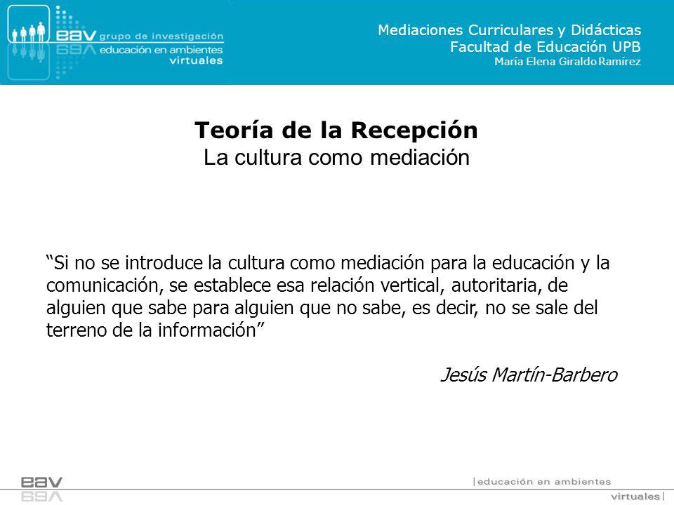 Si no se introduce la cultura como mediación para la educación y la comunicación, se establece esa relación vertical, autoritaria, de alguien que sabe