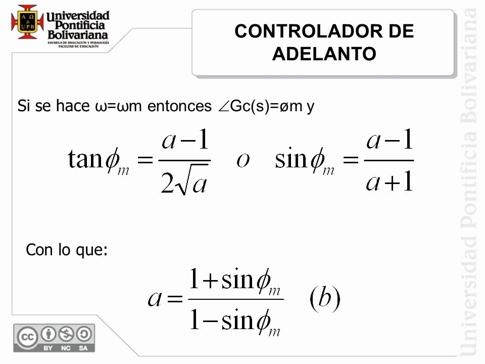 Si se hace ω=ωm entonces Gc(s)=øm y Con lo que: CONTROLADOR DE ADELANTO