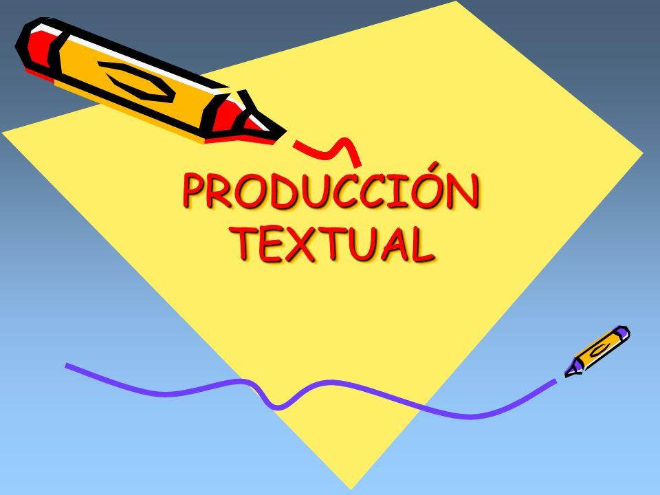 PRODUCCIÓN TEXTUAL