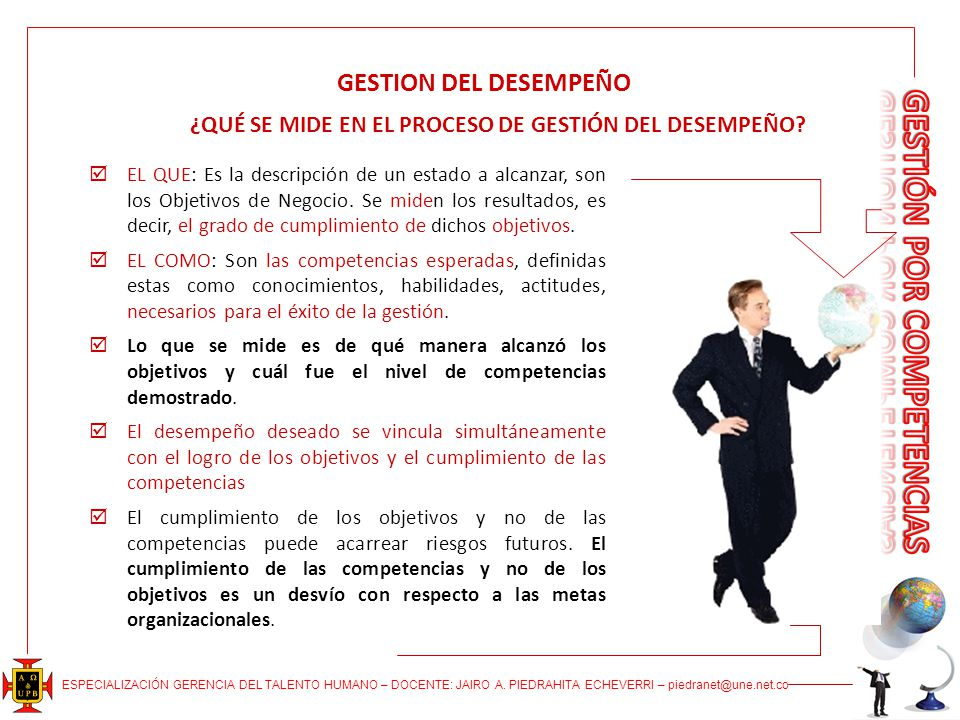 ESPECIALIZACIÓN GERENCIA DEL TALENTO HUMANO – DOCENTE: JAIRO A. PIEDRAHITA ECHEVERRI – piedranet@une.net.co ¿QUÉ SE MIDE EN EL PROCESO DE GESTIÓN DEL