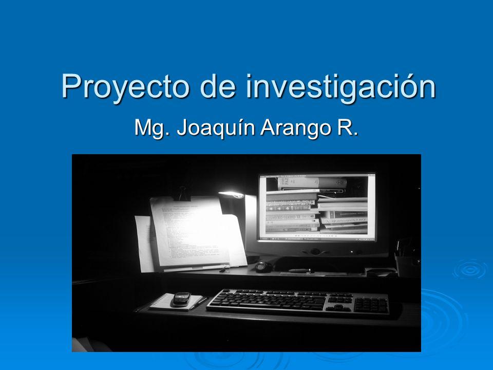 Proyecto de investigación Mg. Joaquín Arango R.