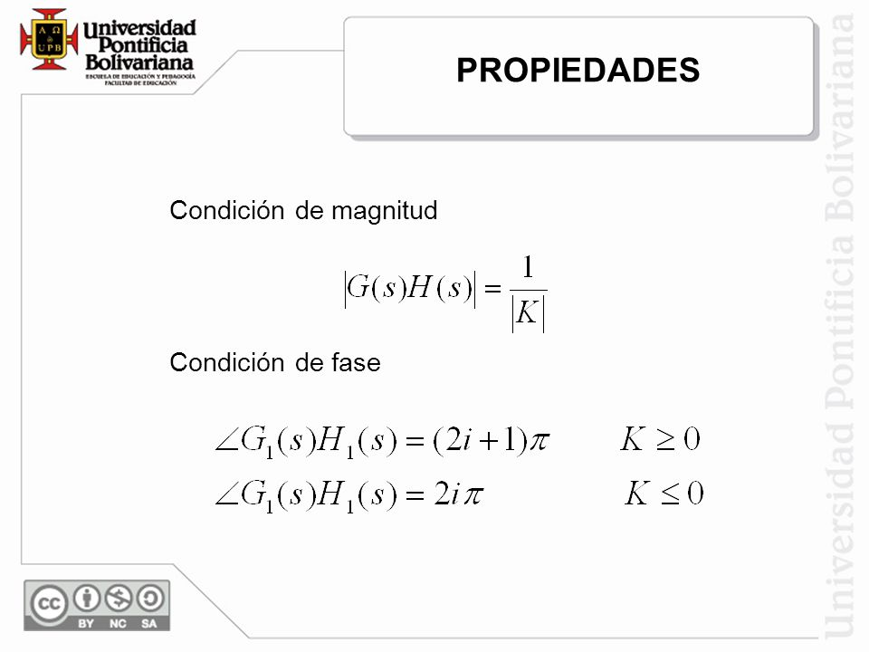 Condición de magnitud Condición de fase PROPIEDADES