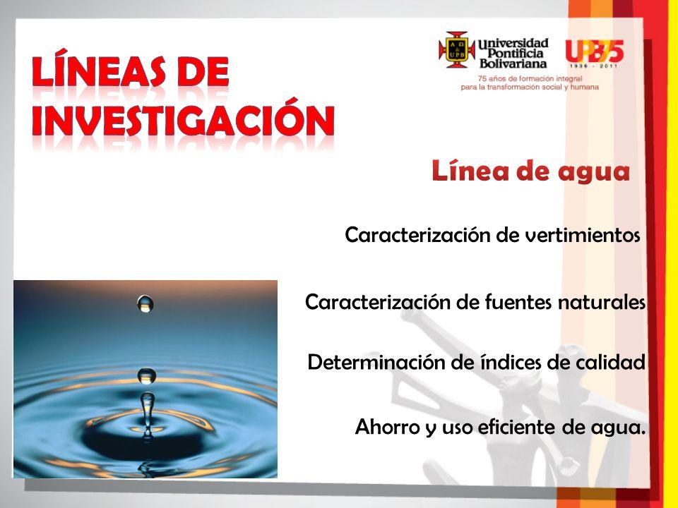Caracterización de vertimientos Caracterización de fuentes naturales Determinación de índices de calidad Ahorro y uso eficiente de agua.