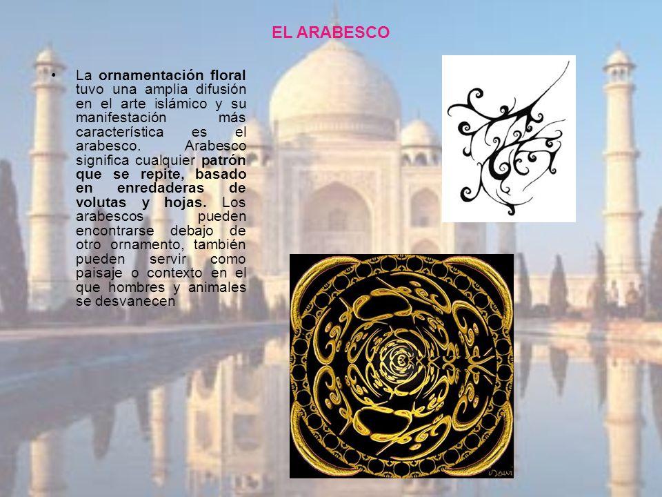 EL ARABESCO La ornamentación floral tuvo una amplia difusión en el arte islámico y su manifestación más característica es el arabesco. Arabesco signif
