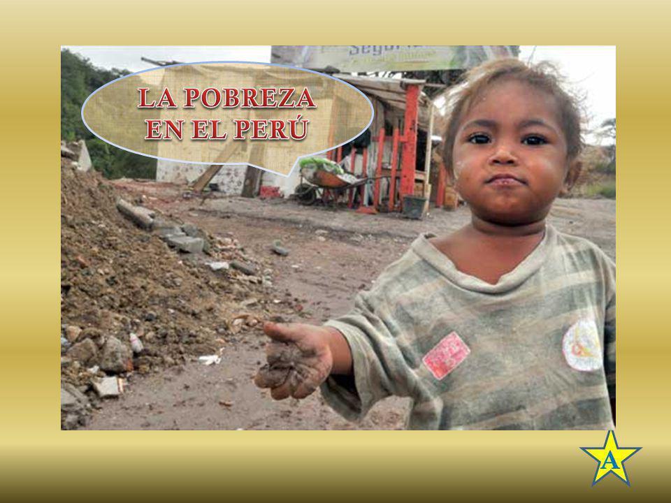 A La pobreza es un fenómeno que tiene muchas dimensiones, por lo que no existe una única manera de definirla.