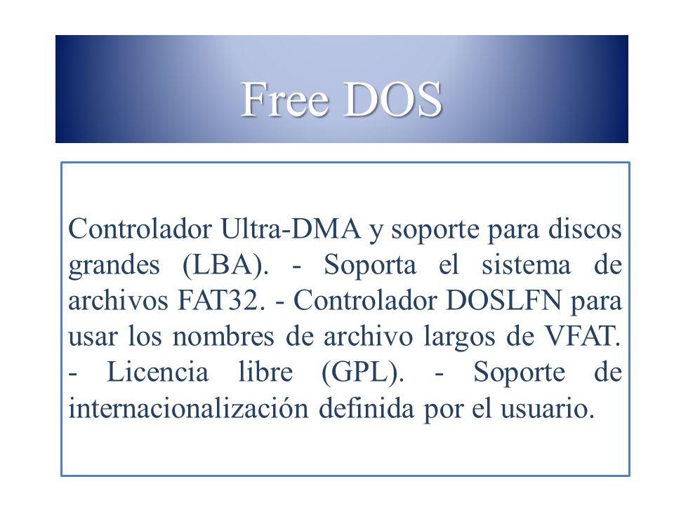 Free DOS Controlador Ultra-DMA y soporte para discos grandes (LBA). - Soporta el sistema de archivos FAT32. - Controlador DOSLFN para usar los nombres