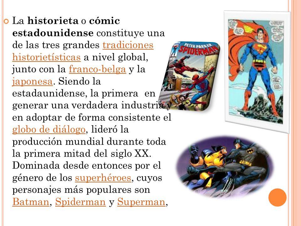 La historieta o cómic estadounidense constituye una de las tres grandes tradiciones historietísticas a nivel global, junto con la franco-belga y la ja