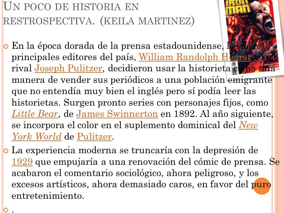 U N POCO DE HISTORIA EN RESTROSPECTIVA. ( KEILA MARTINEZ ) En la época dorada de la prensa estadounidense, los dos principales editores del país, Will