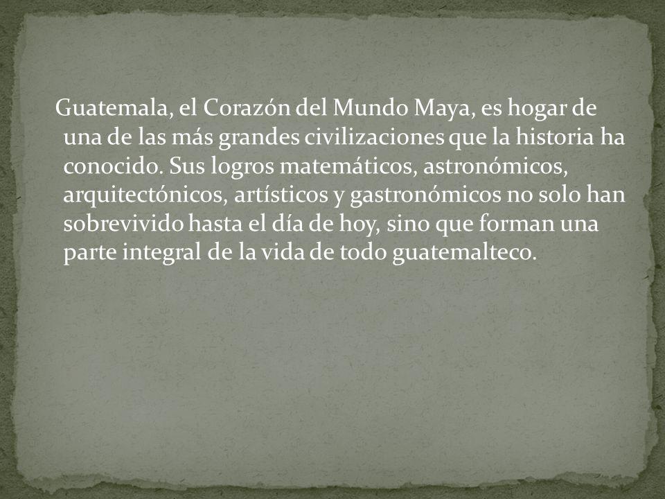Guatemala, el Corazón del Mundo Maya, es hogar de una de las más grandes civilizaciones que la historia ha conocido. Sus logros matemáticos, astronómi