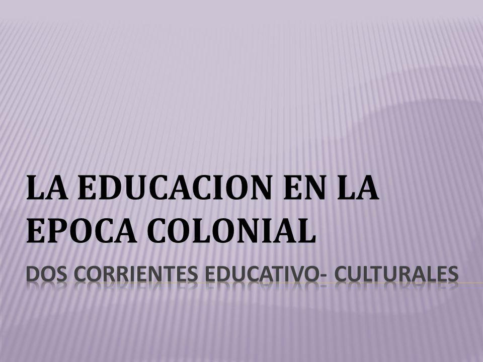 LA EDUCACION EN LA EPOCA COLONIAL