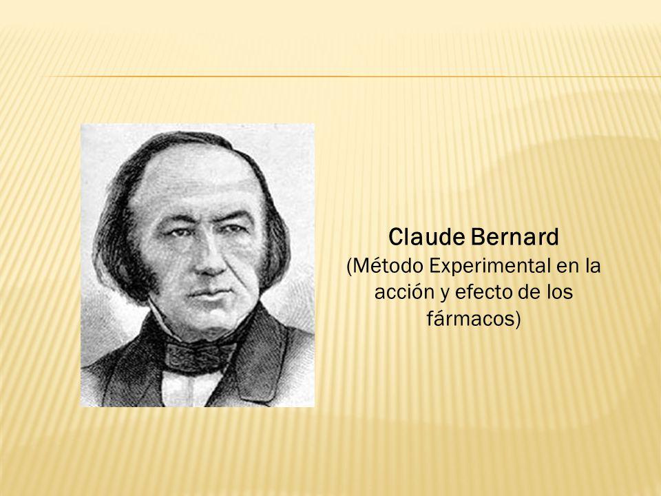 Claude Bernard (Método Experimental en la acción y efecto de los fármacos)