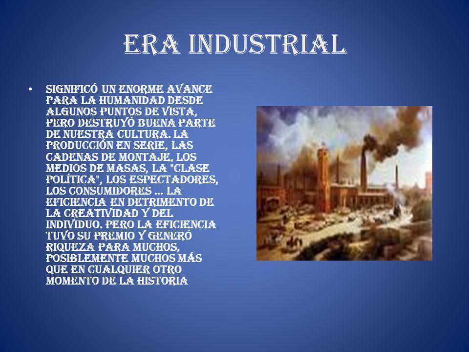 Era industrial significó un enorme avance para la humanidad desde algunos puntos de vista, pero destruyó buena parte de nuestra cultura. La producción
