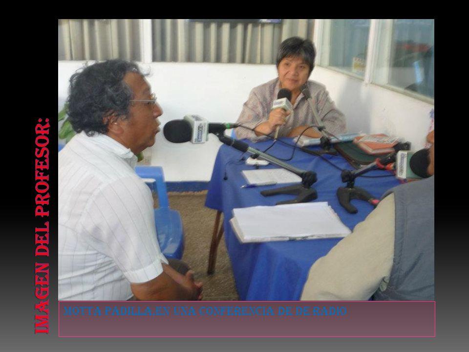 Motta padilla,en una conferencia de de radio