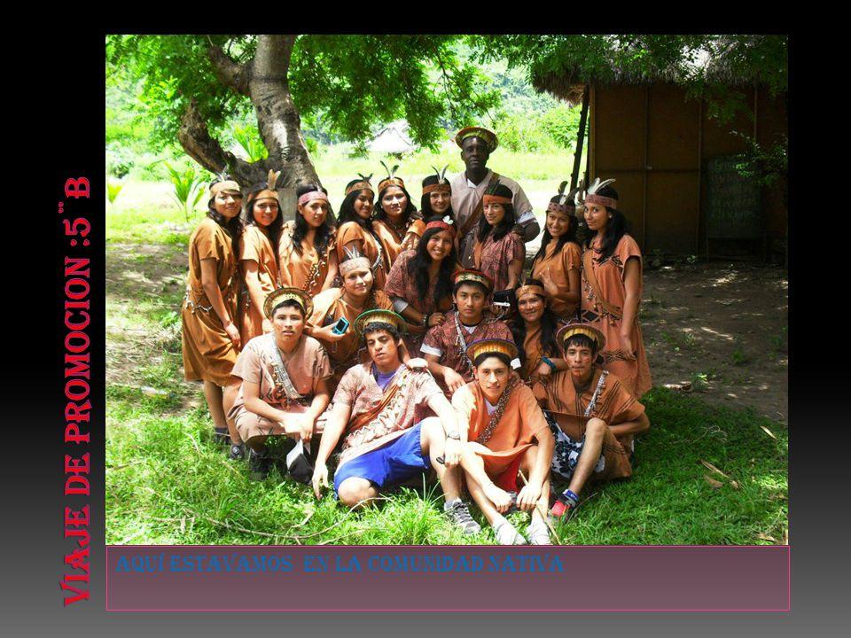 Aquí estavamos en la comunidad nativa