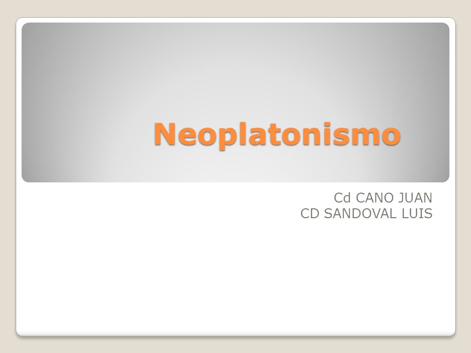 Neoplatonismo Cd CANO JUAN CD SANDOVAL LUIS