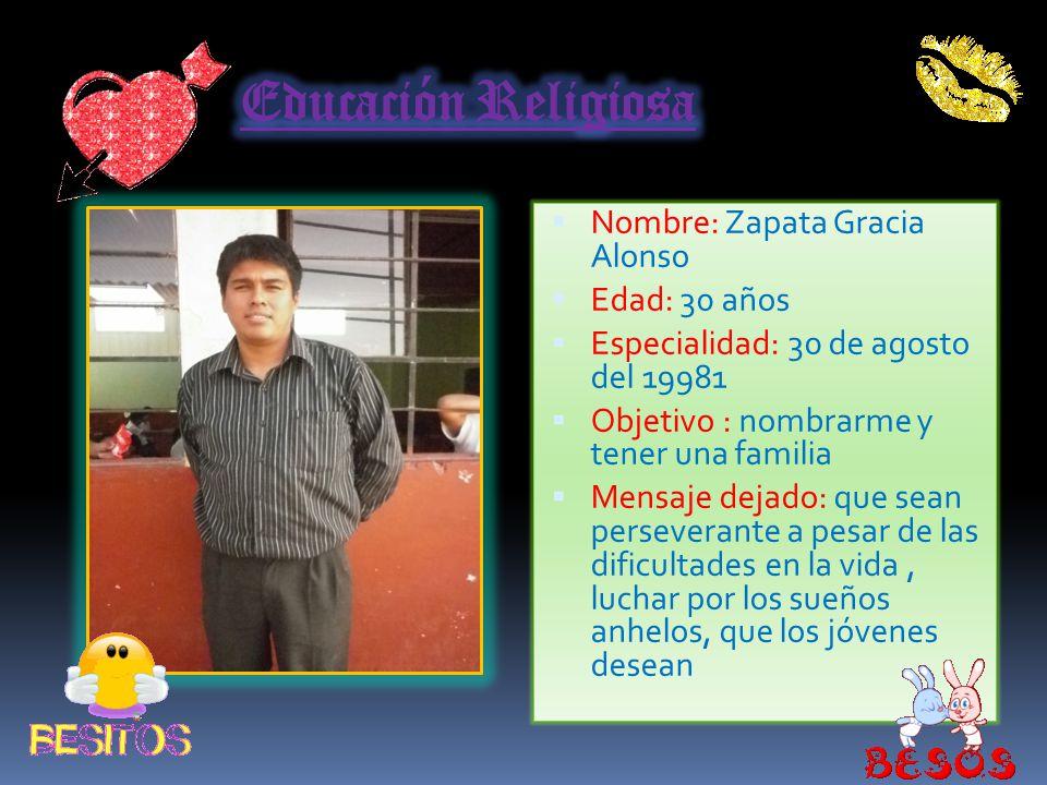 Nombre : Muñoz Paredes José Luis Edad: 34 años Fecha de nac.: 30 de junio Objetivo : terminar su doctorado en educación y enseñar en una universidad p