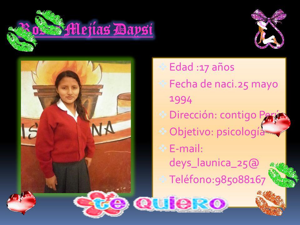 Edad :17 años Fecha de naci.: 8 setiembre 1993 Dirección: retes Objetivo: odontología E-mail: launika93@ Teléfono :962698829