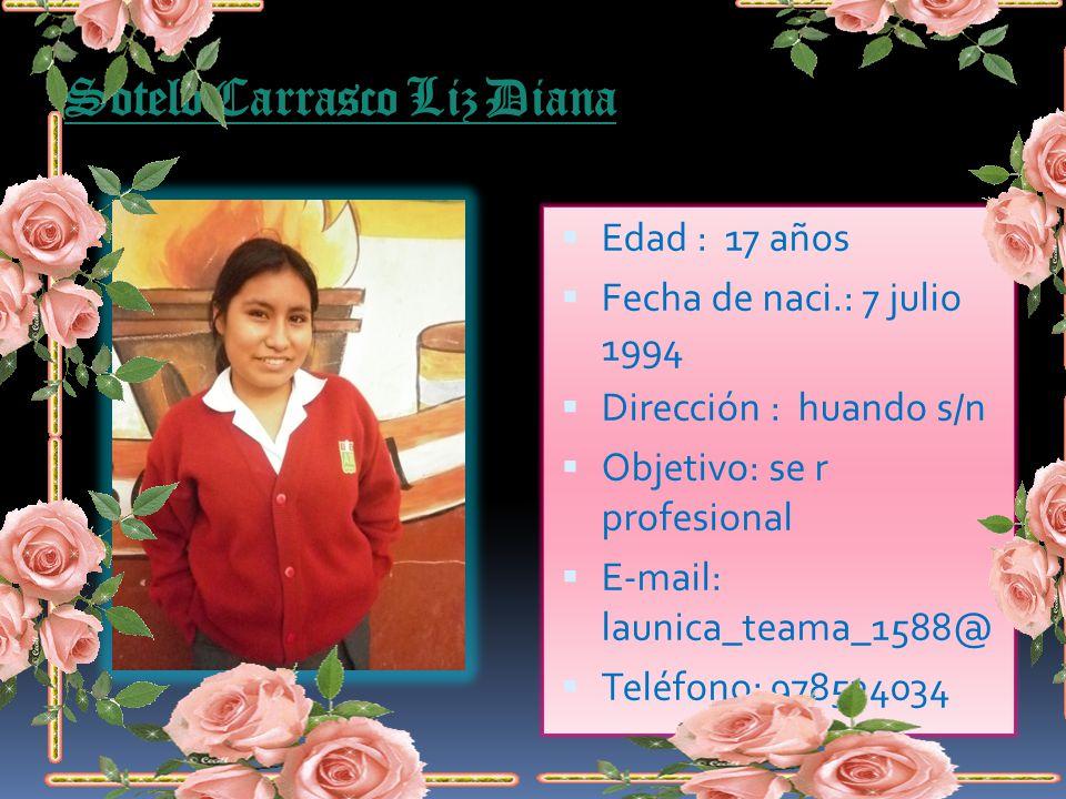 Edad :17 años Fecha de naci.25 mayo 1994 Dirección: contigo Perú Objetivo: psicología E-mail: deys_launica_25@ Teléfono:985088167