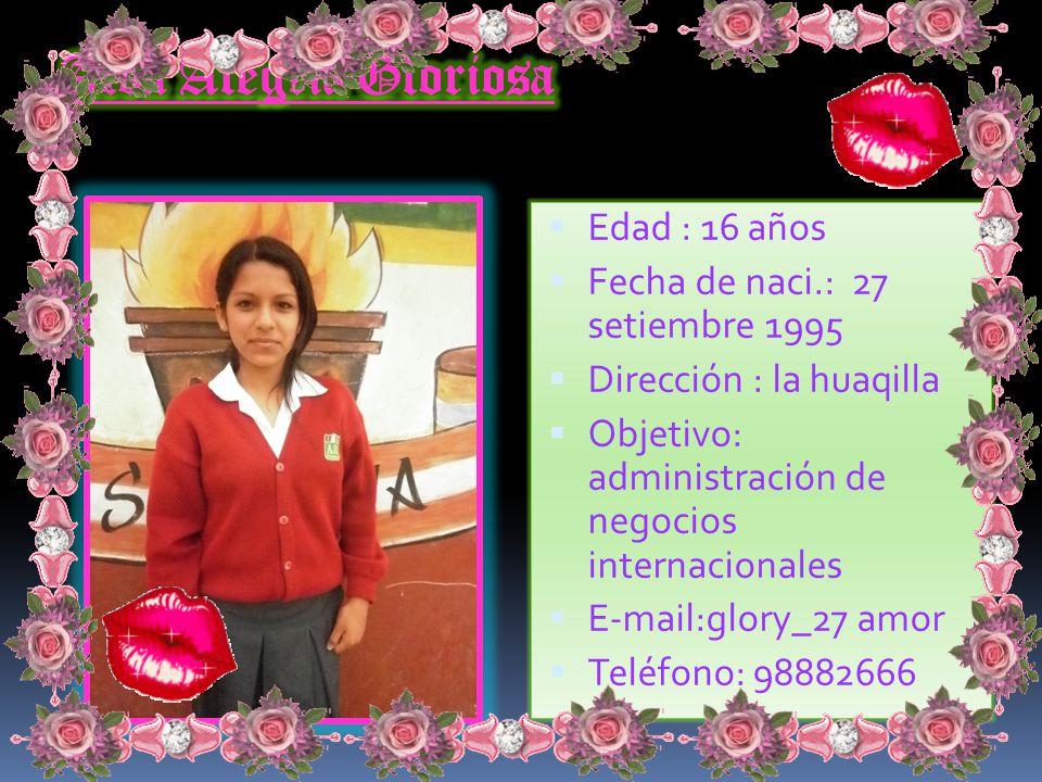Corcino Soto Madelín Edad : 16 años Fecha de naci.: 16 agosto 1995 Dirección :parque de los sueños Objetivo: ser profesional