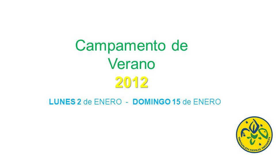 2012 Campamento de Verano 2012 LUNES 2 de ENERO - DOMINGO 15 de ENERO