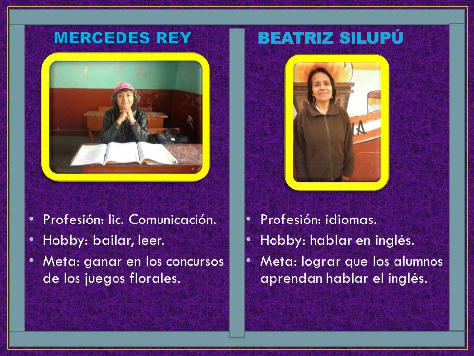 Profesión: lic. Comunicación. Hobby: bailar, leer. Meta: ganar en los concursos de los juegos florales. Profesión: idiomas. Hobby: hablar en inglés. M