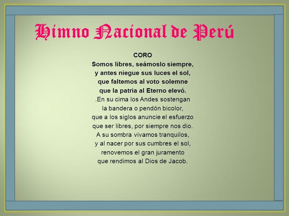 CORO Somos libres, seámoslo siempre, y antes niegue sus luces el sol, que faltemos al voto solemne que la patria al Eterno elevó..En su cima los Andes