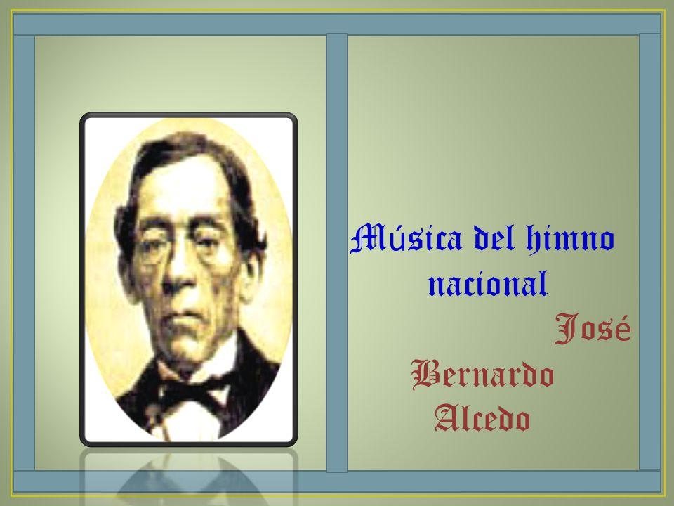 M ú sica del himno nacional Jos é Bernardo Alcedo
