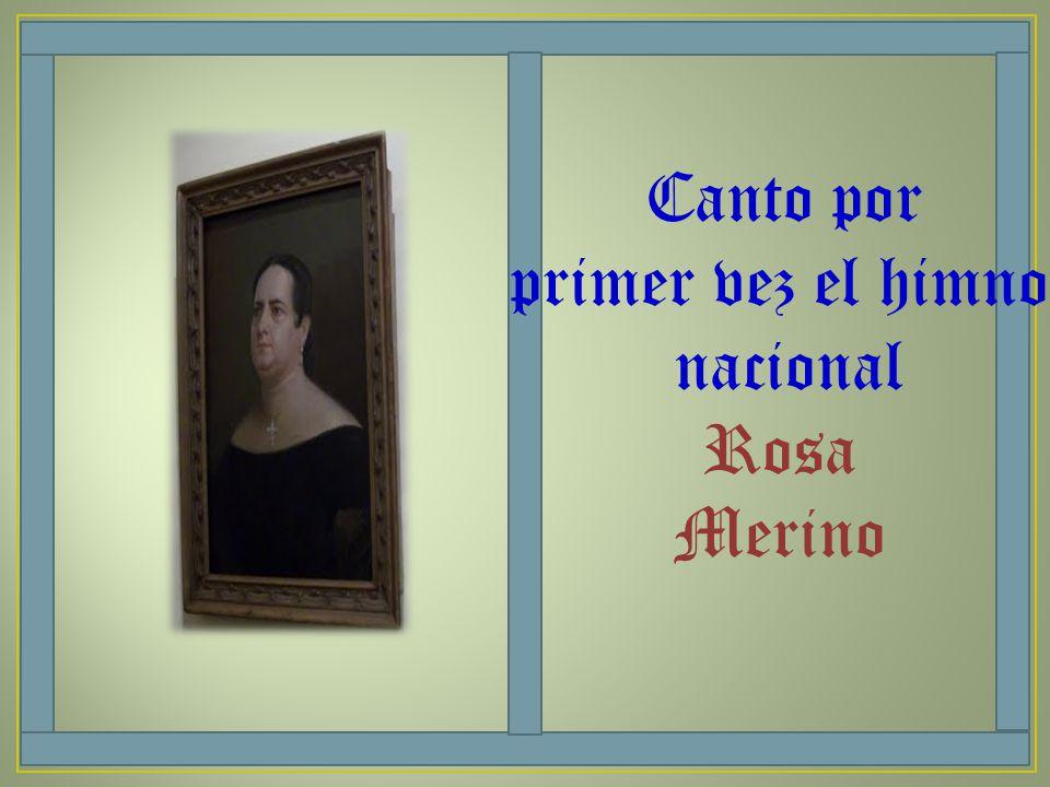 Canto por primer vez el himno nacional Rosa Merino