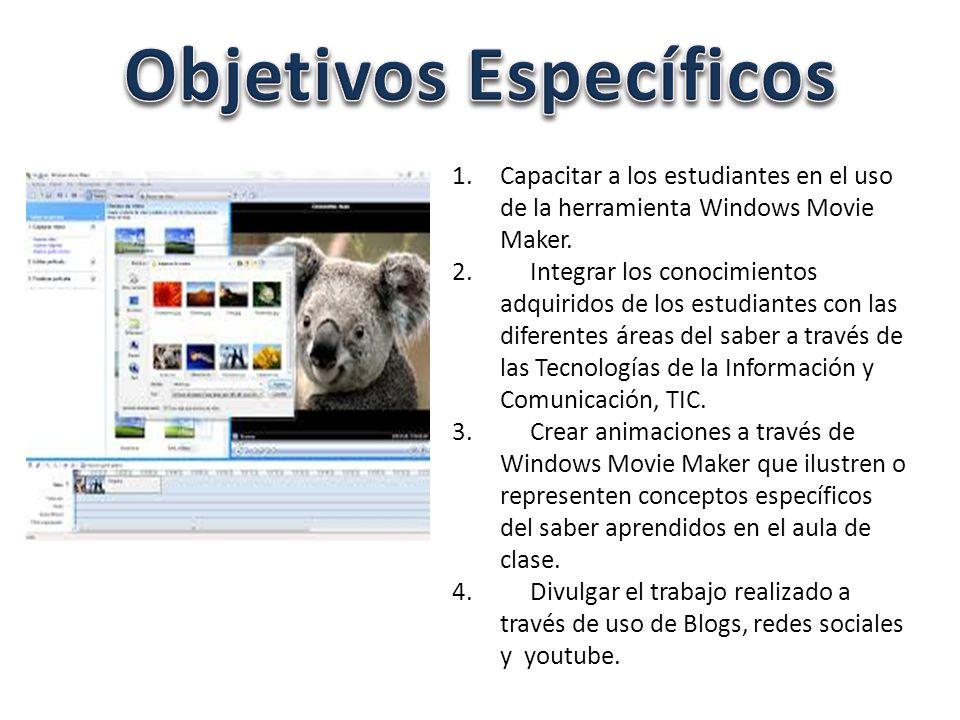 1.Capacitar a los estudiantes en el uso de la herramienta Windows Movie Maker.