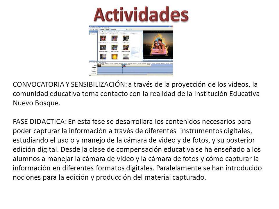 CONVOCATORIA Y SENSIBILIZACIÓN: a través de la proyección de los videos, la comunidad educativa toma contacto con la realidad de la Institución Educativa Nuevo Bosque.