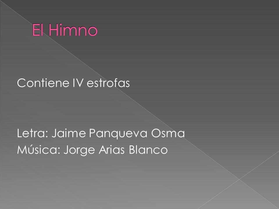 Contiene IV estrofas Letra: Jaime Panqueva Osma Música: Jorge Arias Blanco