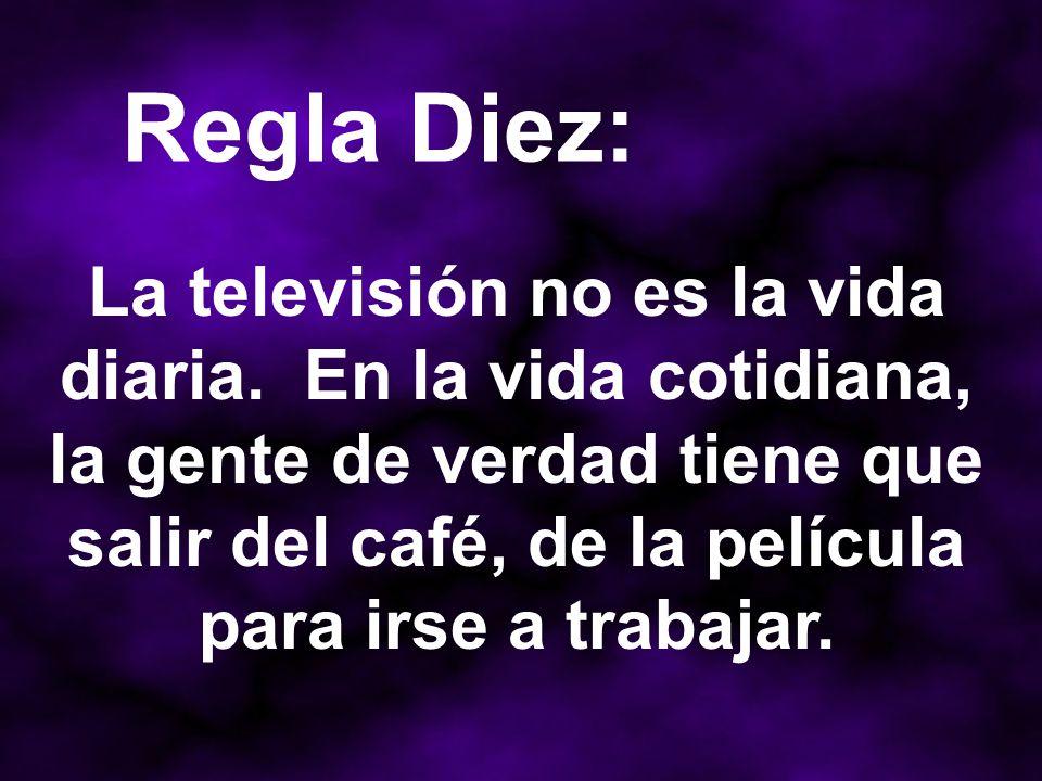 La televisión no es la vida diaria.