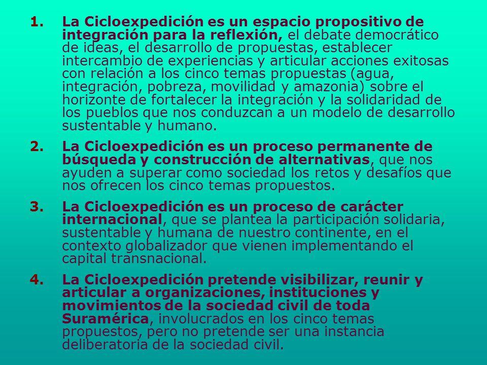 1. 1.La Cicloexpedición es un espacio propositivo de integración para la reflexión, el debate democrático de ideas, el desarrollo de propuestas, estab