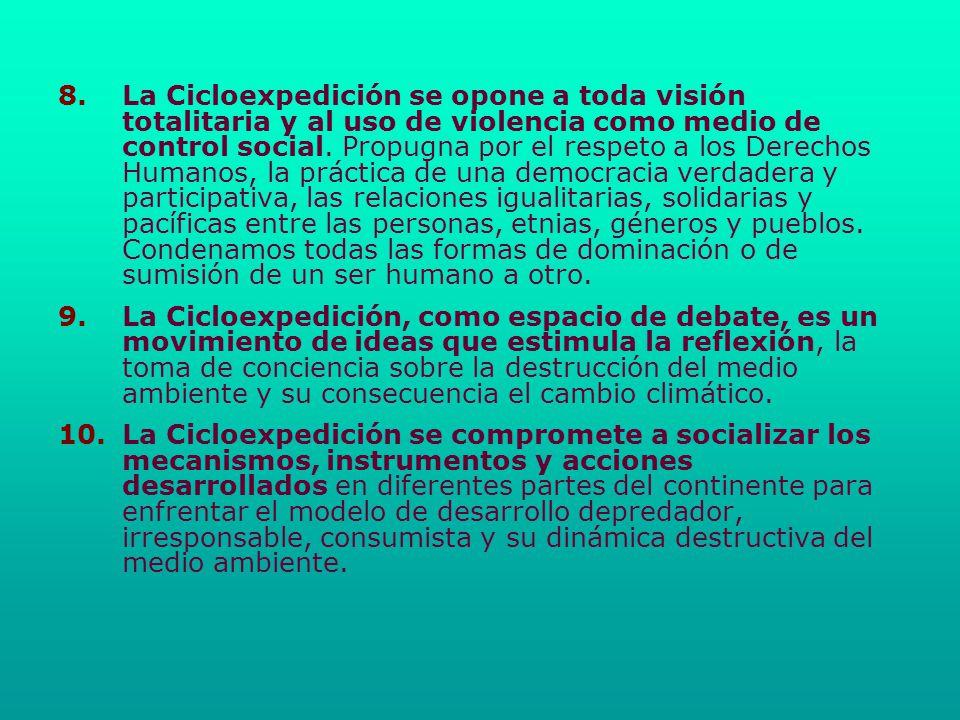 8. 8.La Cicloexpedición se opone a toda visión totalitaria y al uso de violencia como medio de control social. Propugna por el respeto a los Derechos