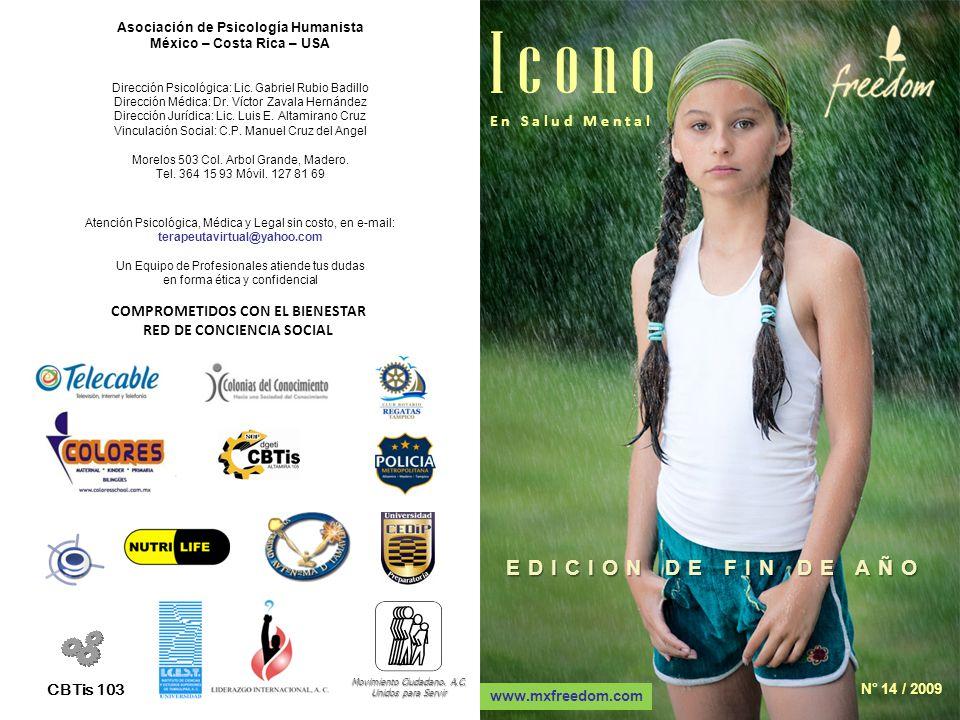 CBTis 103 N° 14 / 2009 COMPROMETIDOS CON EL BIENESTAR RED DE CONCIENCIA SOCIAL Asociación de Psicología Humanista México – Costa Rica – USA Movimiento