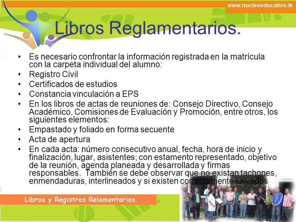 Libros Reglamentarios. Es necesario confrontar la información registrada en la matrícula con la carpeta individual del alumno: Registro Civil Certific