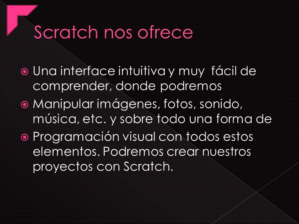 Scratch es un nuevo entorno de programación visual y multimedia basado en Squeak destinado a la realización y difusión de secuencias animadas con o si