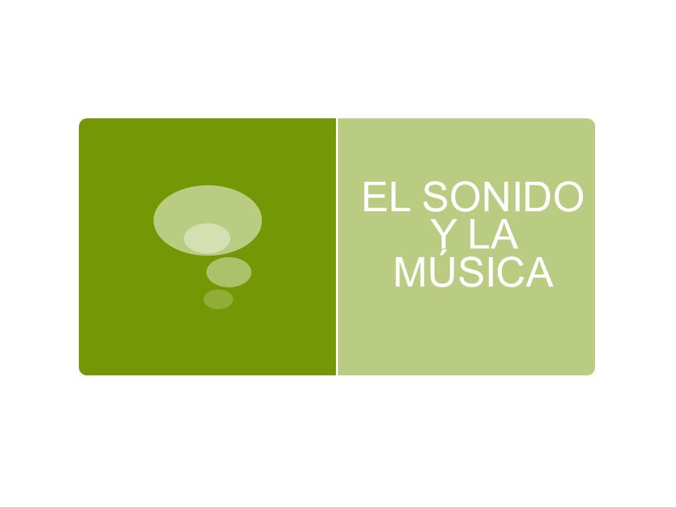 EL SONIDO Y LA MÚSICA