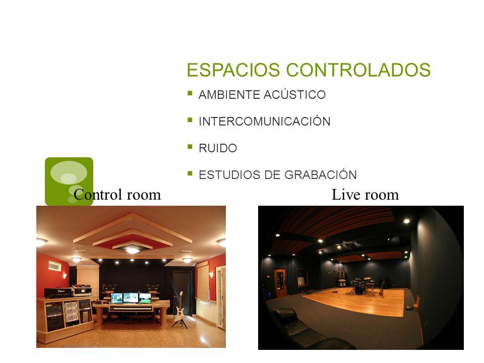 ESPACIOS CONTROLADOS AMBIENTE ACÚSTICO INTERCOMUNICACIÓN RUIDO ESTUDIOS DE GRABACIÓN Control roomLive room