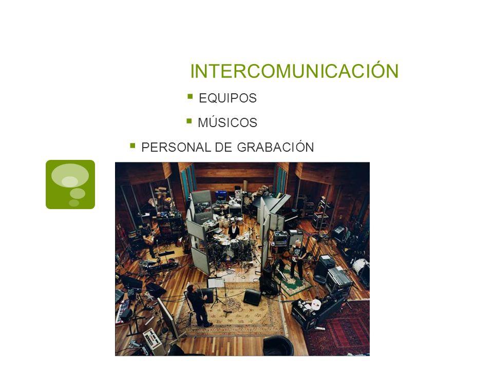 INTERCOMUNICACIÓN EQUIPOS MÚSICOS PERSONAL DE GRABACIÓN