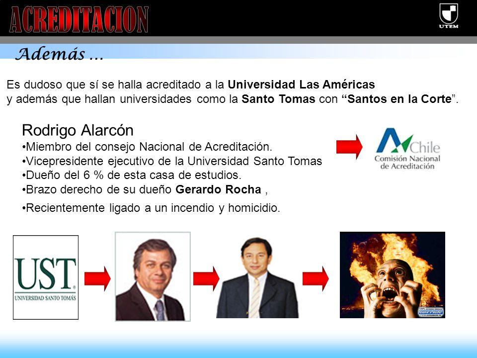 Además … Es dudoso que sí se halla acreditado a la Universidad Las Américas y además que hallan universidades como la Santo Tomas con Santos en la Corte.