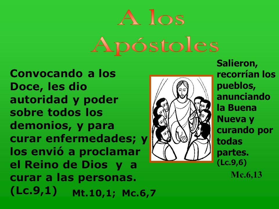 Convocando a los Doce, les dio autoridad y poder sobre todos los demonios, y para curar enfermedades; y los envió a proclamar el Reino de Dios y a cur