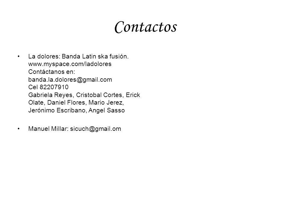 Contactos La dolores: Banda Latin ska fusión.