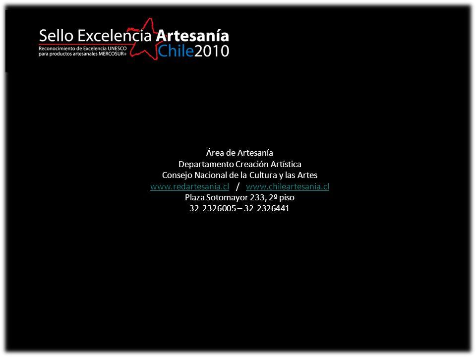 Área de Artesanía Departamento Creación Artística Consejo Nacional de la Cultura y las Artes www.redartesania.clwww.redartesania.cl / www.chileartesan